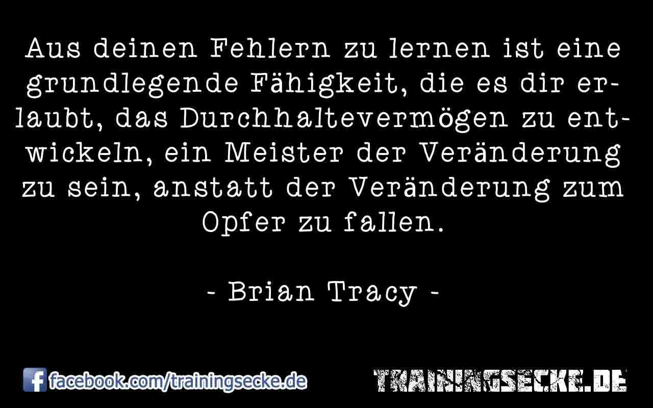 Zitat von Brian Tracy: Aus deinen Fehlern zu lernen ist eine grundlegende Fähigkeit, die es dir erlaubt, das Durchhaltevermögen zu entwickeln, ein Meister der Veränderung zu sein, anstatt der Veränderung zum Opfer zu fallen.